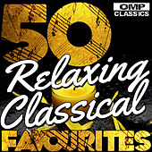 50 Relaxing Classical Favourites by Various Artists