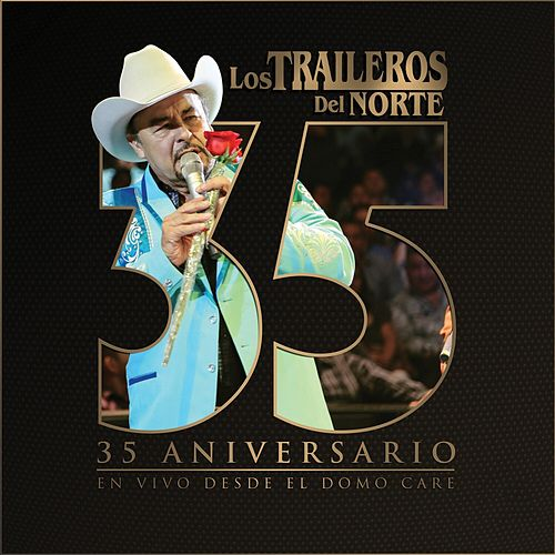 Play & Download 35 Aniversario en Vivo Desde el Domo Care by Los Traileros Del Norte | Napster