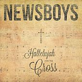 Hallelujah for the Cross von Newsboys
