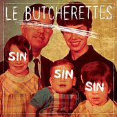 Play & Download Sin Sin Sin by Le Butcherettes | Napster