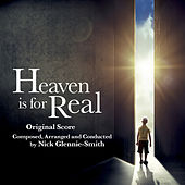 Play & Download Heaven Is for Real (Original Motion Picture Score) by Nick Glennie-Smith | Napster