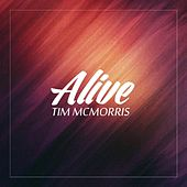 Play & Download Alive by Tim McMorris | Napster