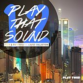 Play That Sound - Tech & Progressive House Collection, Vol. 12 by Various Artists