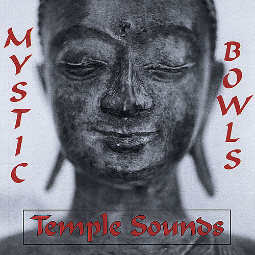 Play & Download Mystic Bowls by Temple Sounds | Napster