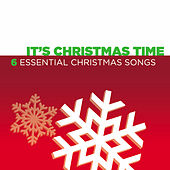 It's Christmas Time - 6 Essential Christmas Songs von Various Artists