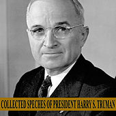 Play & Download Collected Speeches of President Harry S. Truman by Harry S. Truman | Napster