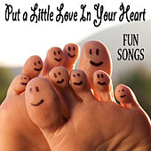 Put a Little Love in Your Heart: Fun Songs by The O'Neill Brothers Group