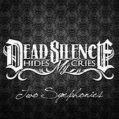 Play & Download Two Symphonies (Deluxe Edition) by DEAD SILENCE HIDES MY CRIES | Napster