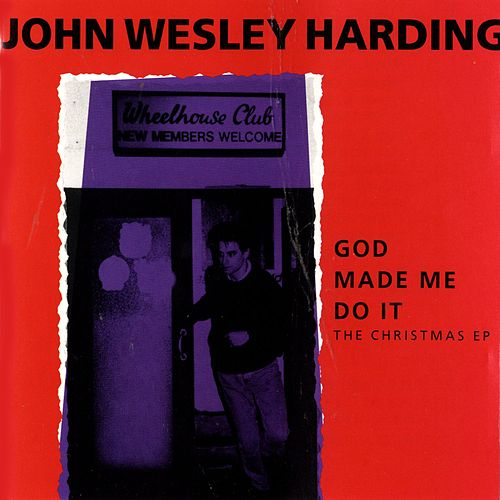 God Made Me Do It: The Christmas EP by John Wesley Harding