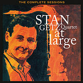 Stan Getz Quartet at Large: The Complete Sessions (Bonus Track Version) by Stan Getz