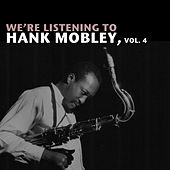 We're Listening to Hank Mobley, Vol. 4 von Hank Mobley