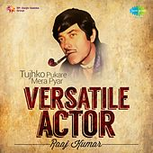 Versatile Actor - Raaj Kumar by Various Artists