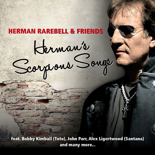 Play & Download Herman Rarebell & Friends - Herman's Scorpions Songs by Herman Rarebell | Napster