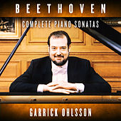Garrick Ohlsson: The Complete Beethoven Sonatas by Garrick Ohlsson