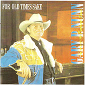 Play & Download For Old Times Sake by Gary P. Nunn | Napster