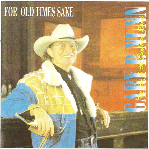 For Old Times Sake by Gary P. Nunn