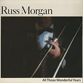 Play & Download All Those Wonderful Years by Russ Morgan | Napster