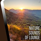 Play & Download Nature Sounds of Lounge - EP by Various Artists | Napster