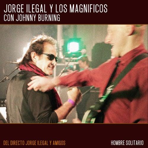 Hombre Solitario (Directo Jorge Ilegal & Amigos) de Jorge Ilegal & Los Magníficos