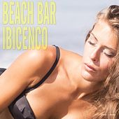Play & Download Beach Bar Ibicenco by Various Artists | Napster