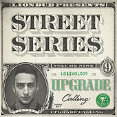 Play & Download Liondub Street Series, Vol. 09 - Calling by Upgrade | Napster