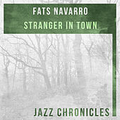 Stranger in Town (Live) by Fats Navarro
