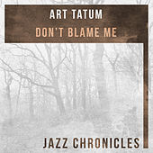 Play & Download Don't Blame Me (Live) by Art Tatum | Napster