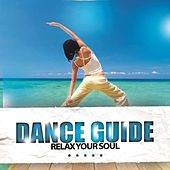 Play & Download Dance Guide Relax Your Soul by Various Artists | Napster