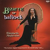 Play & Download Bizarre or Barock by Elizabeth Anderson | Napster