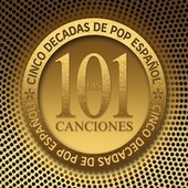 Las 101 canciones - Cinco décadas de Pop Español de Various Artists
