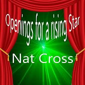 Play & Download Openings for a Rising Star by Nat Cross | Napster