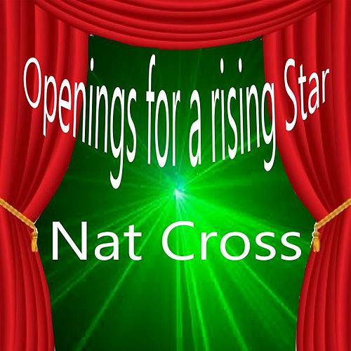 Openings for a Rising Star by Nat Cross