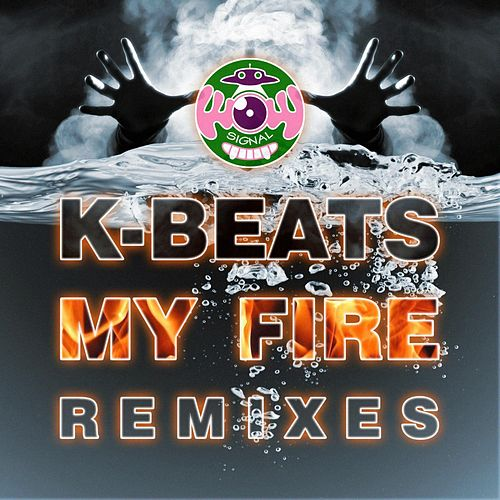 Play & Download My Fire by K-Beatz | Napster