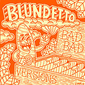 Play & Download Bad Bad Versions by Blundetto | Napster