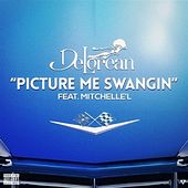 Play & Download Picture Me Swangin (feat. Mitchelle'l) by Delorean | Napster