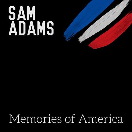 Memories of America by Sam Adams