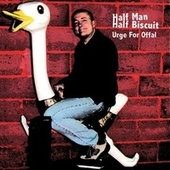 Urge for Offal by Half Man Half Biscuit