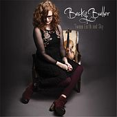 Play & Download 'Tween Earth and Sky by Becky Buller | Napster