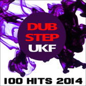 Play & Download Dubstep Ukf 100 Hits 2014 by Various Artists | Napster