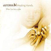 Play & Download Dōterra Healing Hands: When Love Has a Plan by Various Artists | Napster