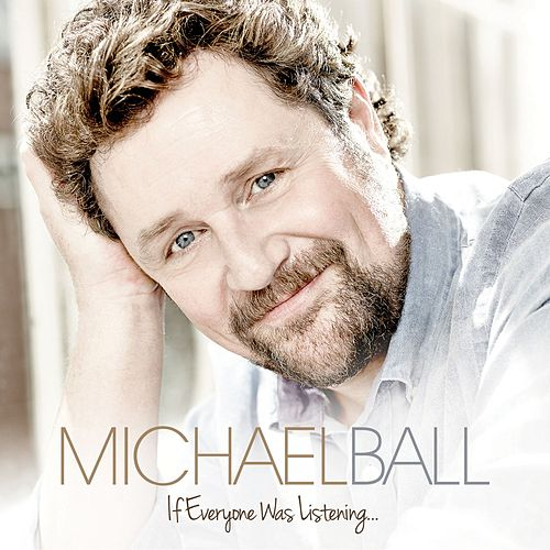 If Everyone Was Listening… by Michael Ball
