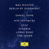 Play & Download Max Richter: Berlin By Overnight by Daniel Hope (Classical) | Napster