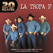 Play & Download 20 Kilates by La Tropa F | Napster