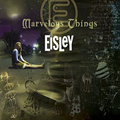 Play & Download Marvelous Things by Eisley | Napster