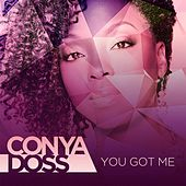 You Got Me by Conya Doss