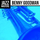 Play & Download Jazz Masters: Benny Goodman by Benny Goodman | Napster
