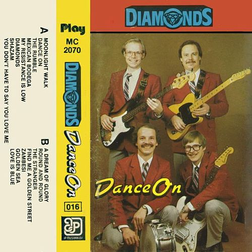Play & Download Dance On by The Diamonds | Napster