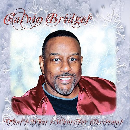 Play & Download That's What I Want for Christmas - EP by Calvin Bridges | Napster