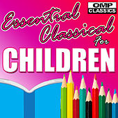 Play & Download Essential Classical for Children by Various Artists | Napster