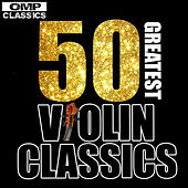 50 Greatest Violin Classics by Various Artists